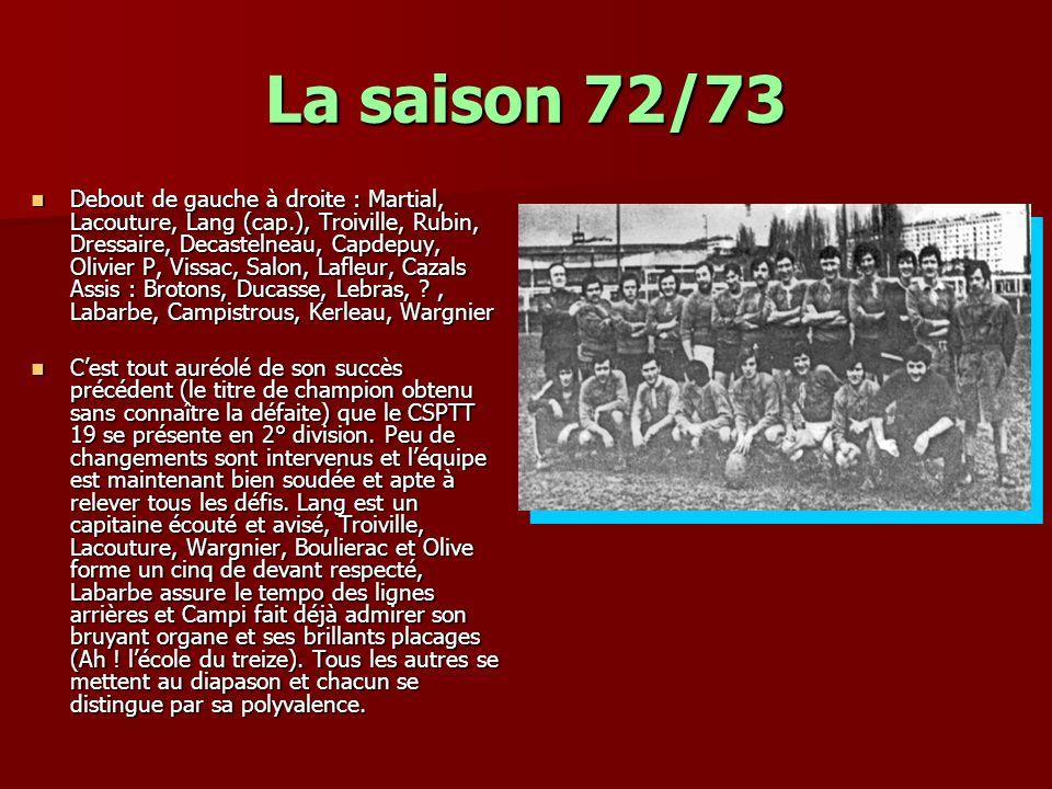 La saison 72/73 Debout de gauche à droite : Martial, Lacouture, Lang (cap.), Troiville, Rubin, Dressaire, Decastelneau, Capdepuy, Olivier P, Vissac, S