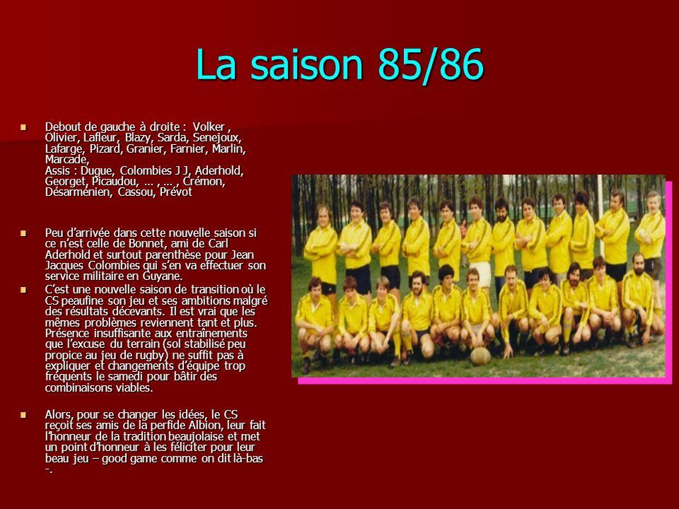 La saison 85/86 Debout de gauche à droite : Volker, Olivier, Lafleur, Blazy, Sarda, Senejoux, Lafarge, Pizard, Granier, Farnier, Marlin, Marcade, Assi