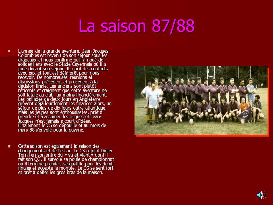La saison 87/88 Lannée de la grande aventure.
