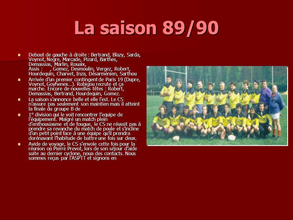 La saison 89/90 Debout de gauche à droite : Bertrand, Blazy, Sarda, Voynot, Negre, Marcade, Pizard, Barthes, Demassias, Marlin, Rouaix, Assis :, Gomez