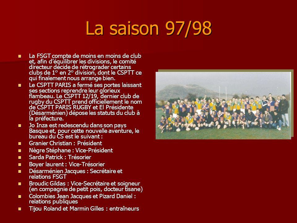 La saison 97/98 La FSGT compte de moins en moins de club et, afin déquilibrer les divisions, le comité directeur décide de rétrograder certains clubs de 1° en 2° division, dont le CSPTT ce qui finalement nous arrange bien.