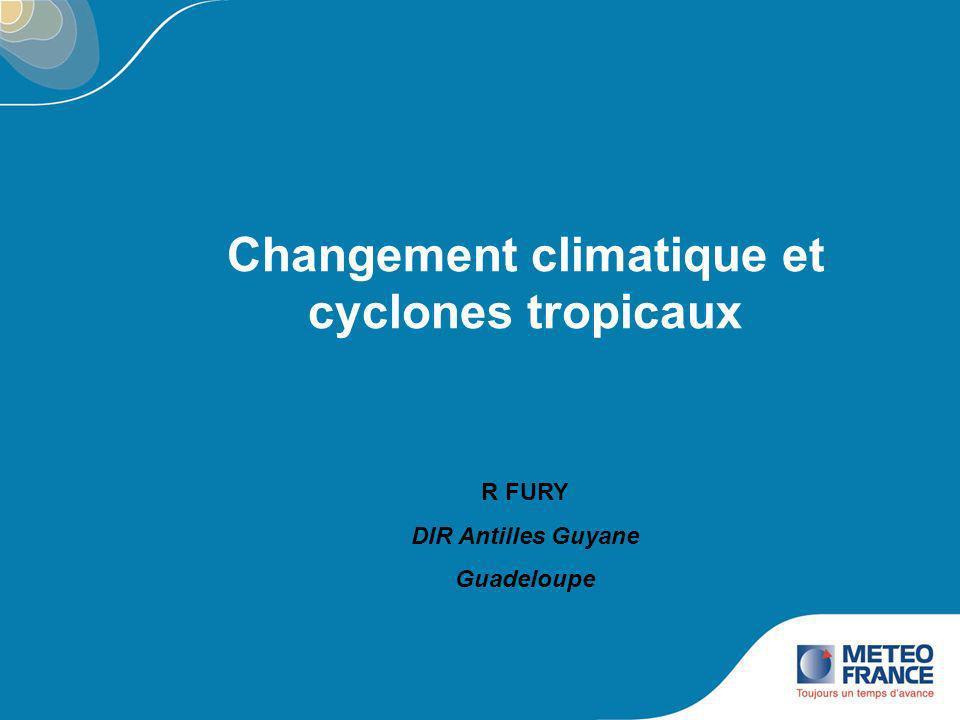 Changement climatique et cyclones tropicaux R FURY DIR Antilles Guyane Guadeloupe