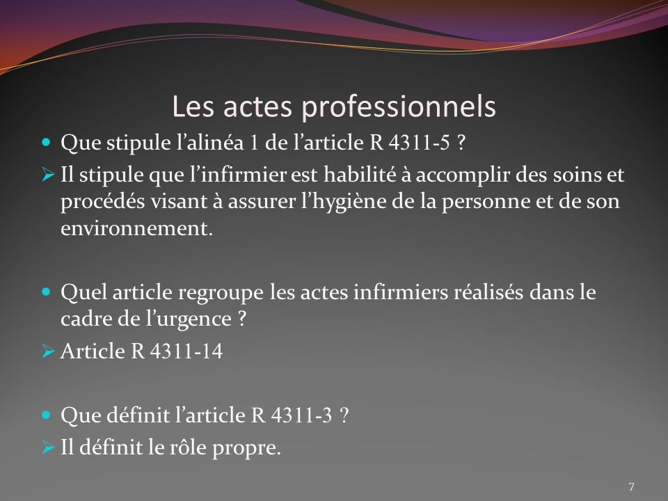 Les actes professionnels Que précis larticle R 4311-6 .