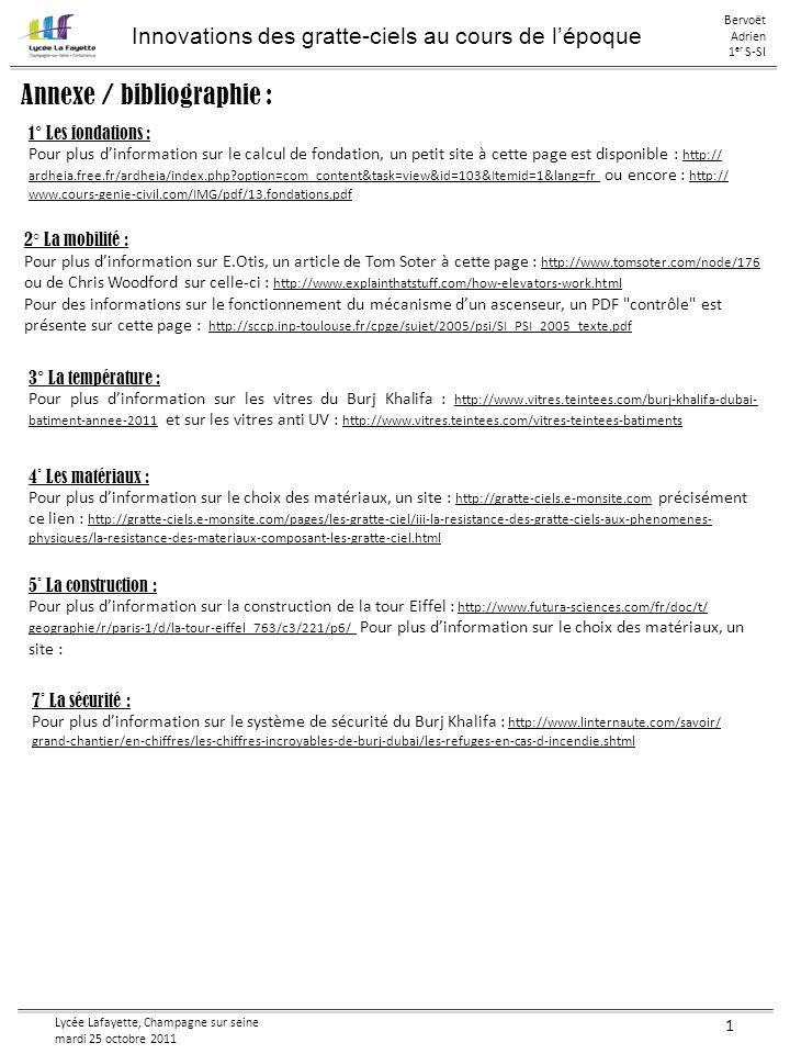 Lycée Lafayette, Champagne sur seine mardi 25 octobre 2011 1 Innovations des gratte-ciels au cours de lépoque Bervoët Adrien 1 er S-SI Journal de bord : 8/09/11 Explication du TPE : projet, contraintes, règles, etc.