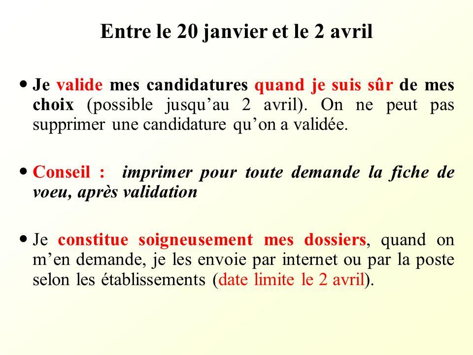 Entre le 20 janvier et le 2 avril Je valide mes candidatures quand je suis sûr de mes choix (possible jusquau 2 avril). On ne peut pas supprimer une c