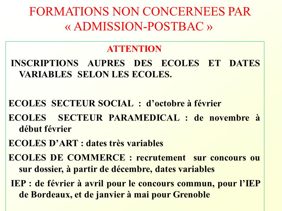 FORMATIONS NON CONCERNEES PAR « ADMISSION-POSTBAC » ATTENTION INSCRIPTIONS AUPRES DES ECOLES ET DATES VARIABLES SELON LES ECOLES. ECOLES SECTEUR SOCIA