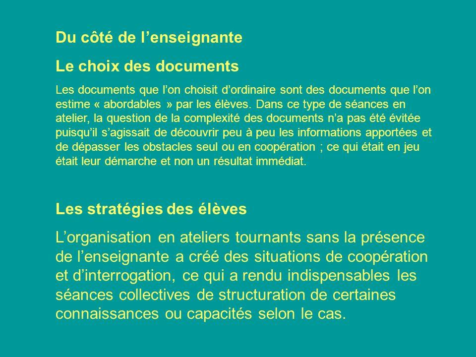 Du côté de lenseignante Le choix des documents Les documents que lon choisit dordinaire sont des documents que lon estime « abordables » par les élève