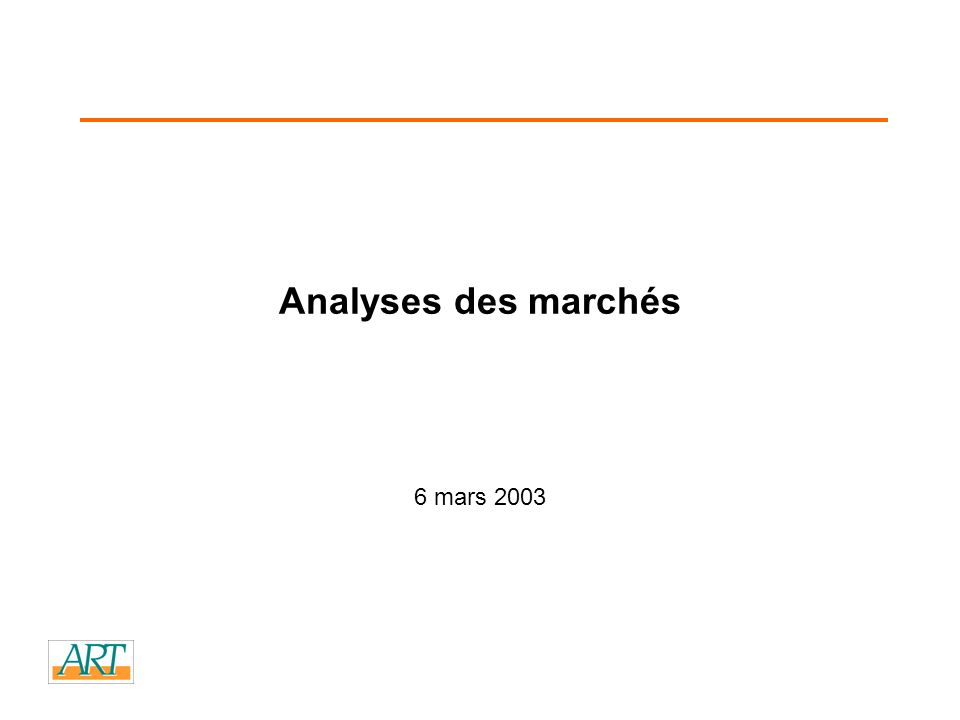 Analyses des marchés 6 mars 2003