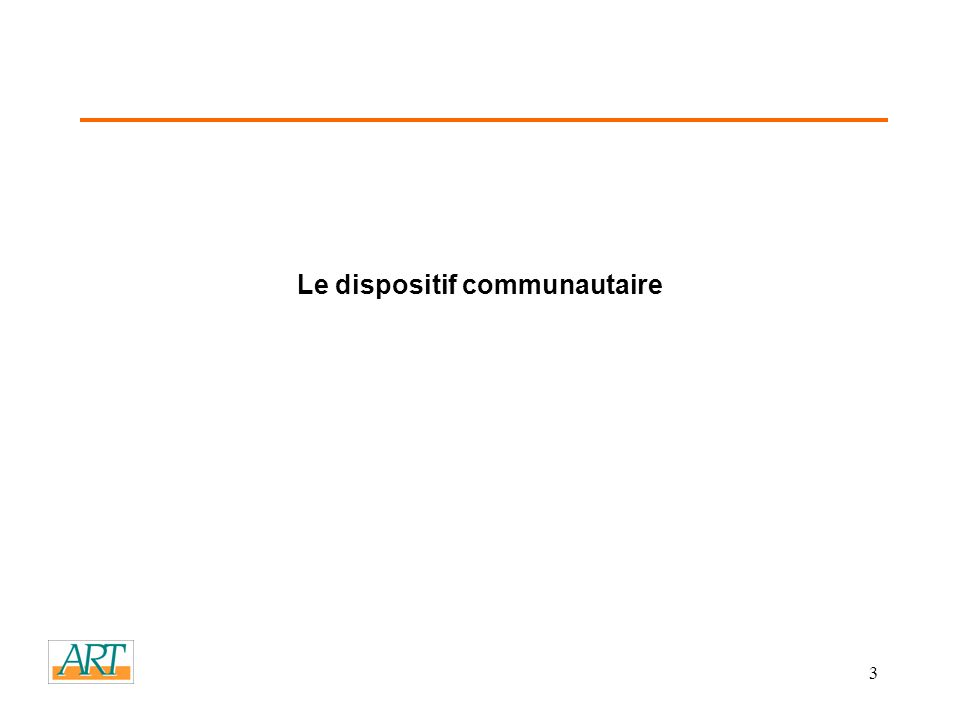 3 Le dispositif communautaire