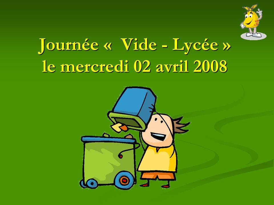 Journée « Vide - Lycée » le mercredi 02 avril 2008