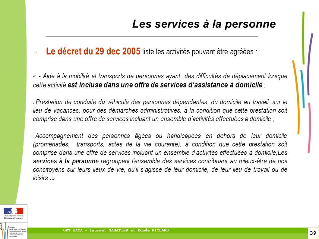 39 ORT PACA – Laurent SABATIER et Edm é e RICHARD 39 Les services à la personne « - Aide à la mobilité et transports de personnes ayant des difficulté