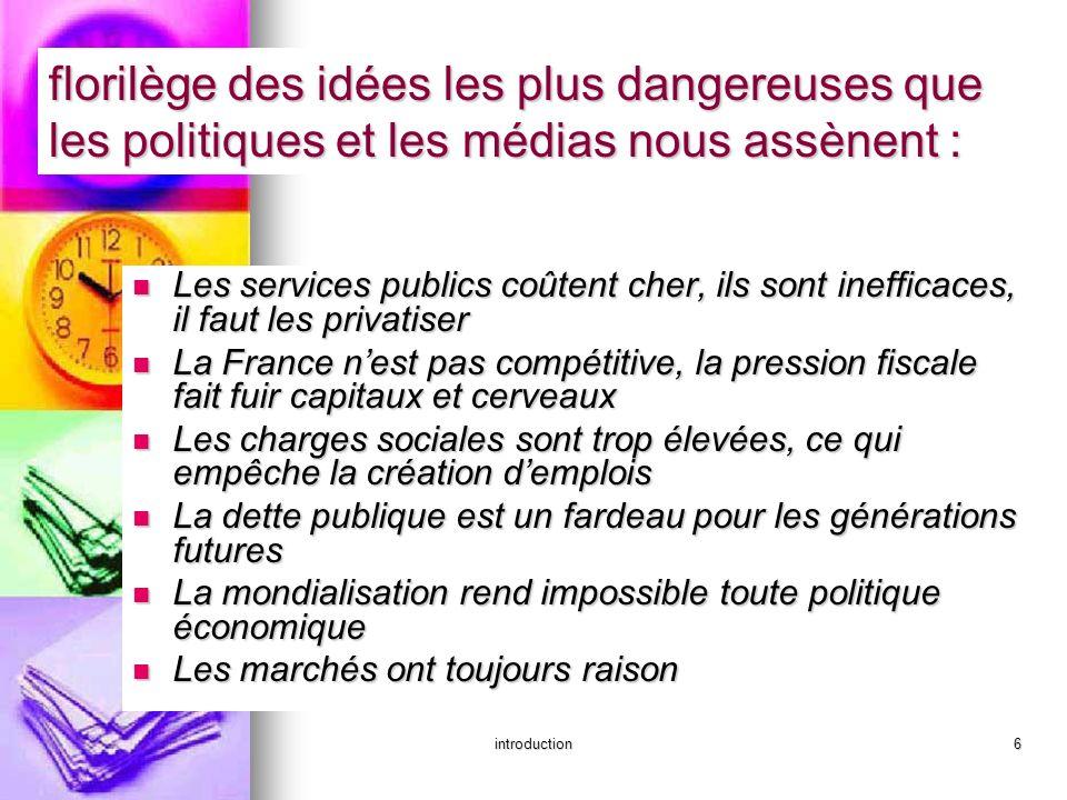 introduction6 florilège des idées les plus dangereuses que les politiques et les médias nous assènent : Les services publics coûtent cher, ils sont in