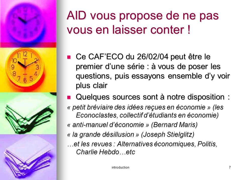 introduction7 AID vous propose de ne pas vous en laisser conter ! Ce CAFECO du 26/02/04 peut être le premier dune série : à vous de poser les question