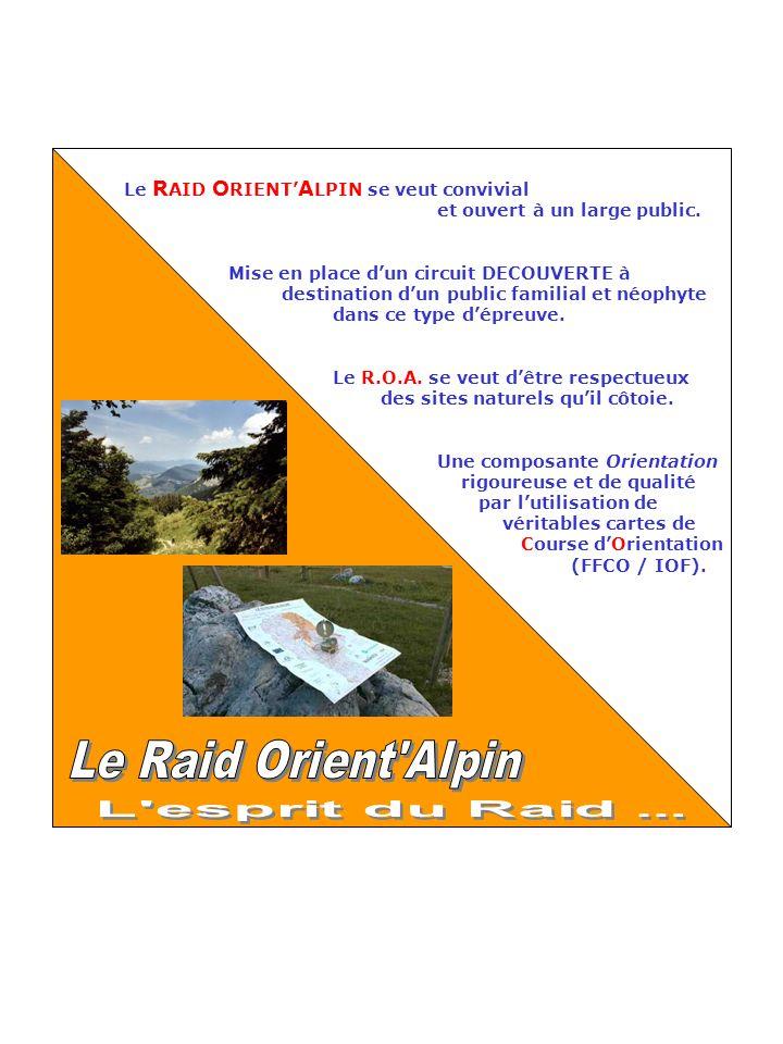Le R AID O RIENT A LPIN se veut convivial et ouvert à un large public.