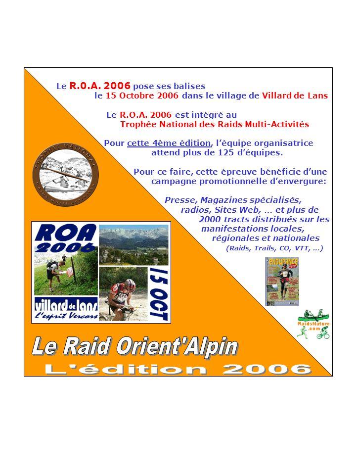 Le R.0.A. 2006 pose ses balises le 15 Octobre 2006 dans le village de Villard de Lans Le R.O.A. 2006 est intégré au Trophée National des Raids Multi-A