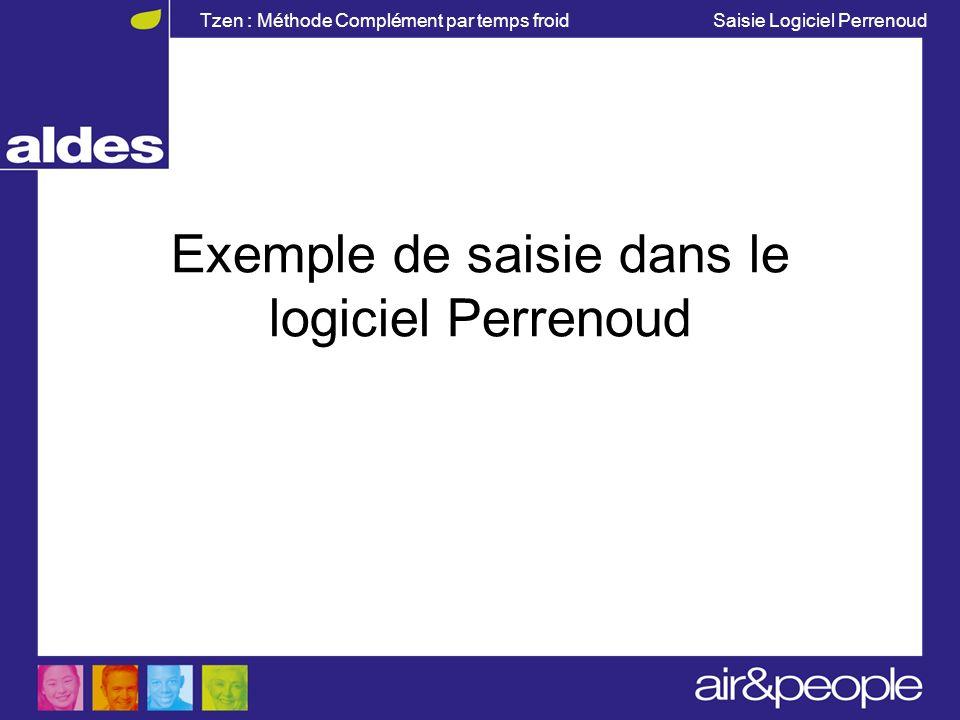 Tzen : Méthode Complément par temps froid Saisie Logiciel Perrenoud Exemple de saisie dans le logiciel Perrenoud