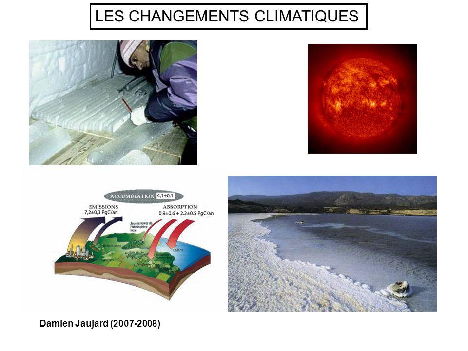 LES CHANGEMENTS CLIMATIQUES Damien Jaujard (2007-2008)