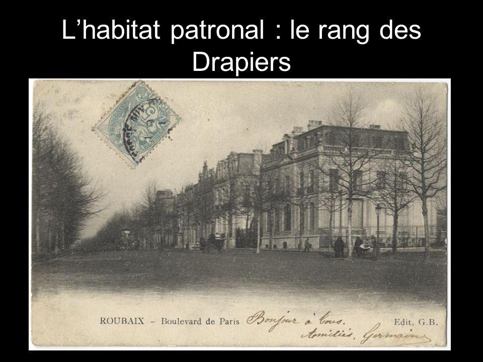 Lhabitat patronal : le rang des Drapiers