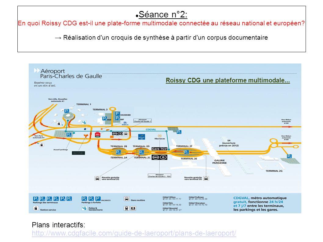 Séance n°2: En quoi Roissy CDG est-il une plate-forme multimodale connectée au réseau national et européen? Réalisation d'un croquis de synthèse à par