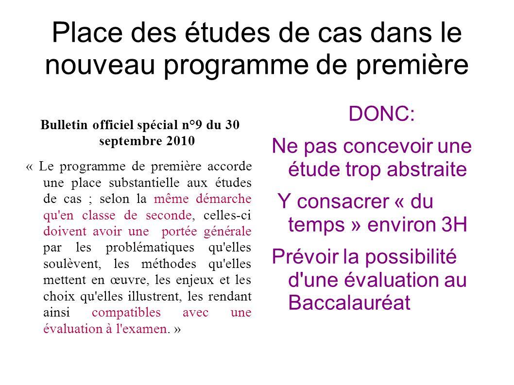 Place des études de cas dans le nouveau programme de première Bulletin officiel spécial n°9 du 30 septembre 2010 « Le programme de première accorde un