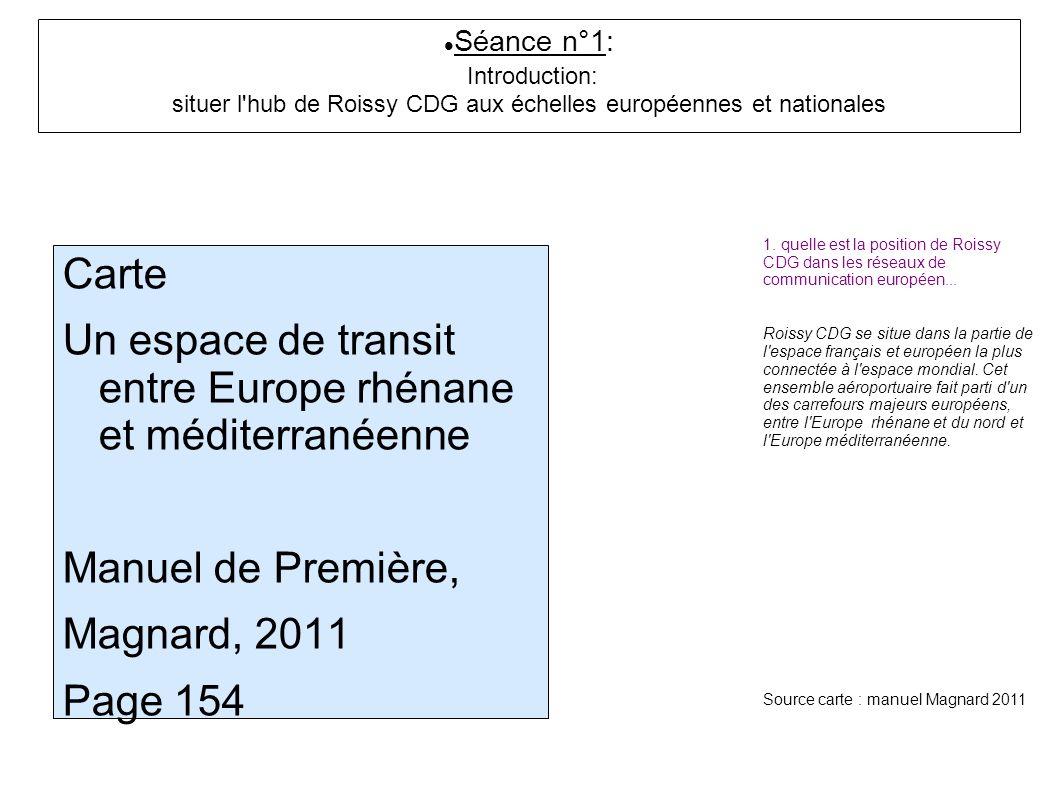 Carte Un espace de transit entre Europe rhénane et méditerranéenne Manuel de Première, Magnard, 2011 Page 154 Séance n°1: Introduction: situer l'hub d