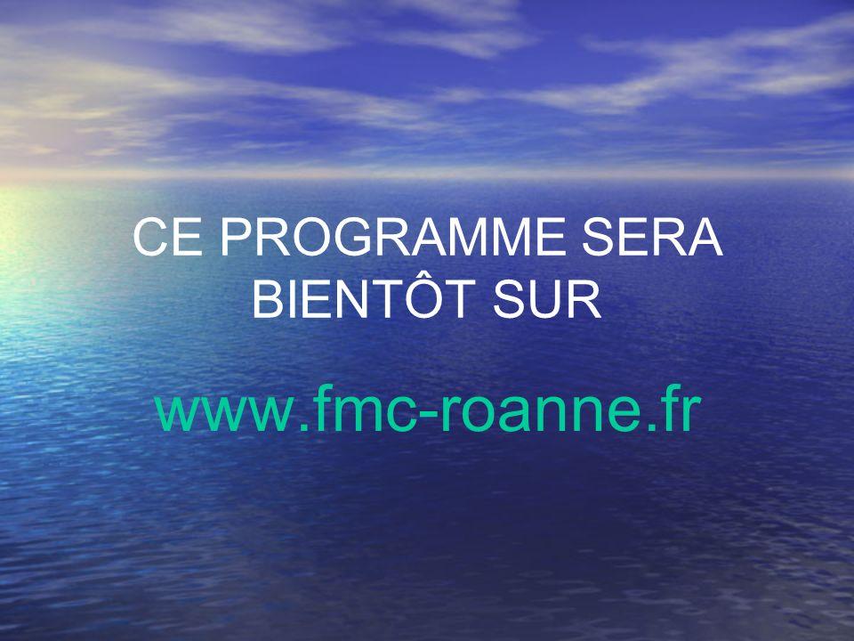 CE PROGRAMME SERA BIENTÔT SUR www.fmc-roanne.fr