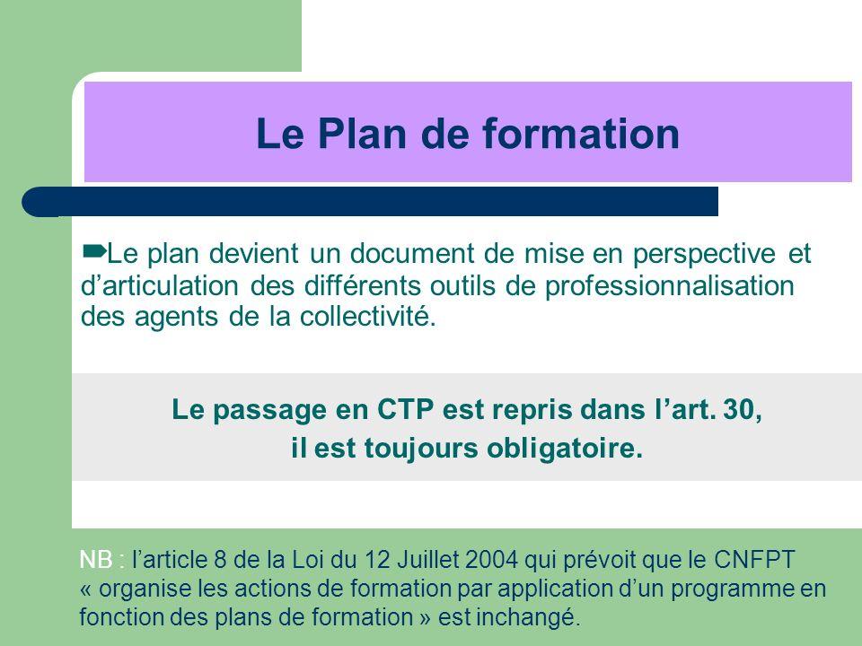 Le plan devient un document de mise en perspective et darticulation des différents outils de professionnalisation des agents de la collectivité. Le pa