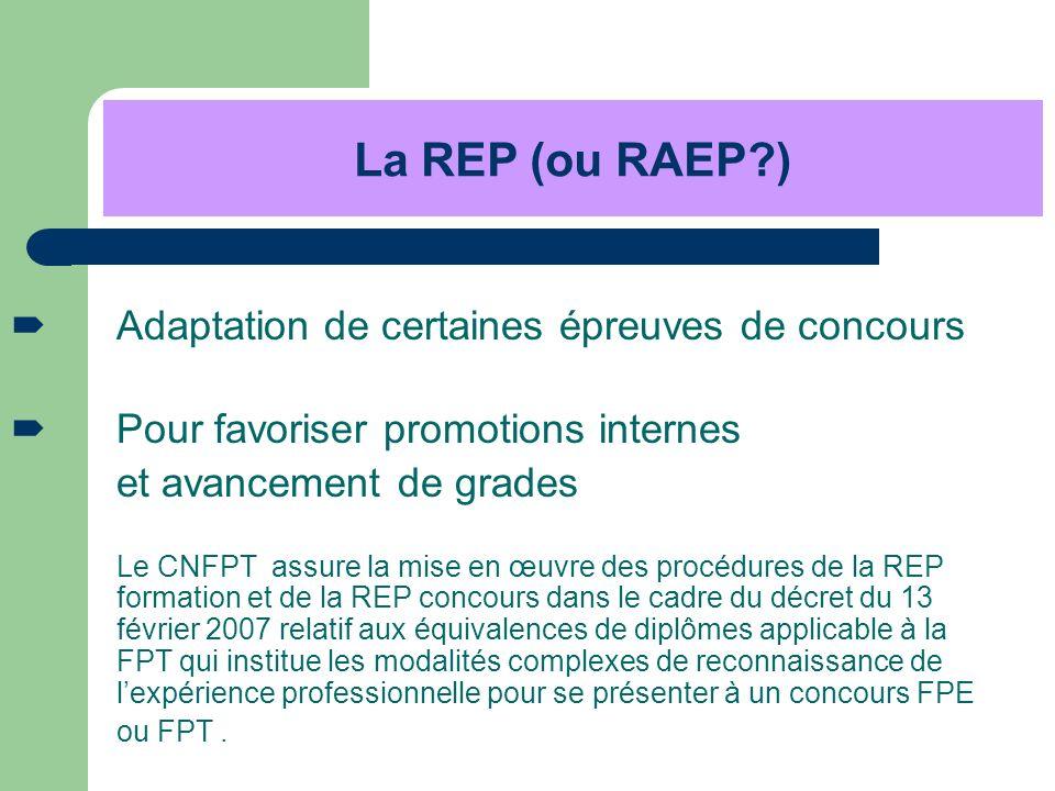 Pour favoriser promotions internes et avancement de grades Le CNFPT assure la mise en œuvre des procédures de la REP formation et de la REP concours d