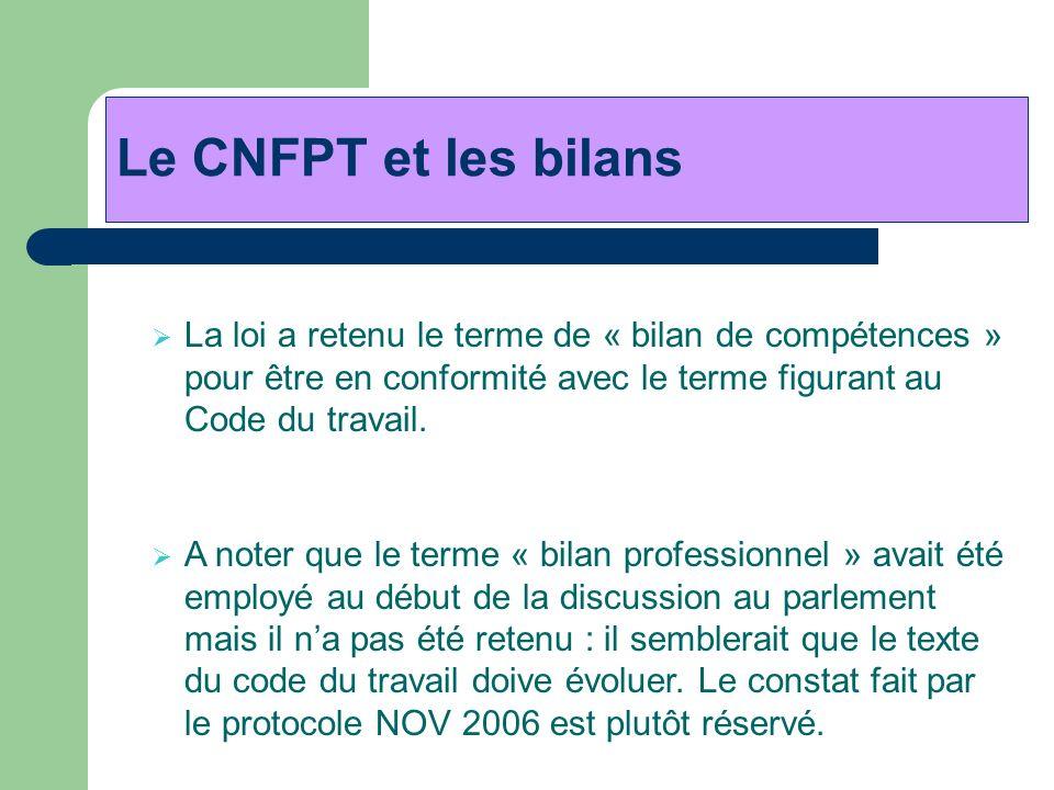 La loi a retenu le terme de « bilan de compétences » pour être en conformité avec le terme figurant au Code du travail. Le CNFPT et les bilans A noter