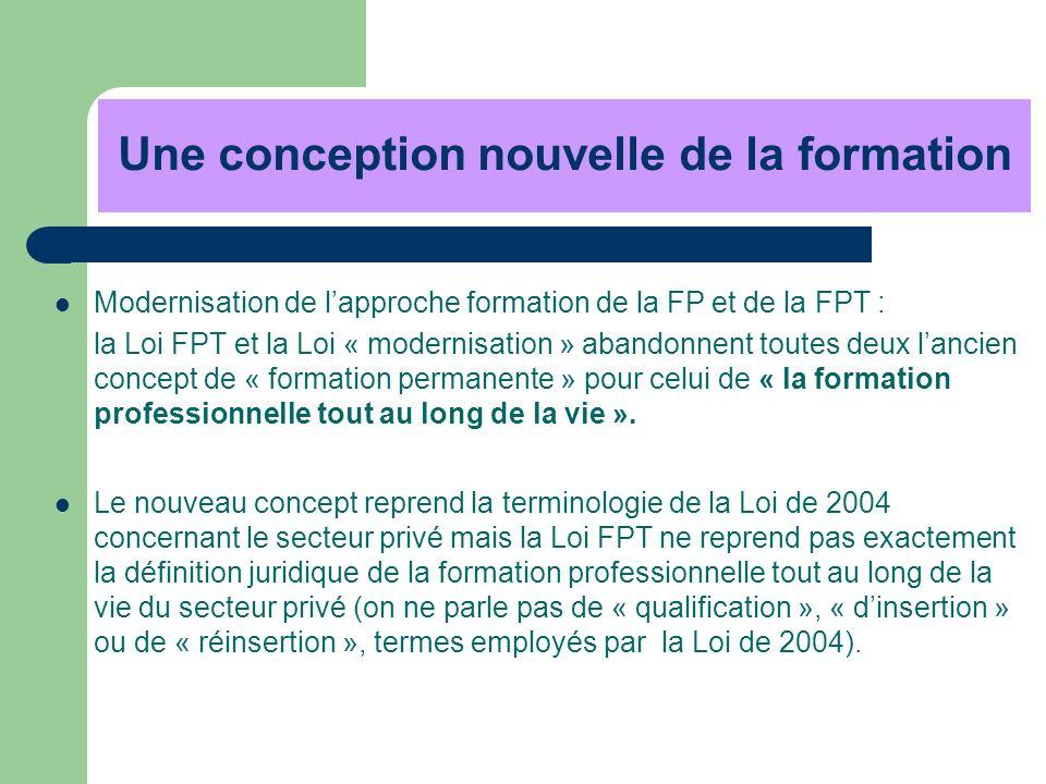 Modernisation de lapproche formation de la FP et de la FPT : la Loi FPT et la Loi « modernisation » abandonnent toutes deux lancien concept de « forma