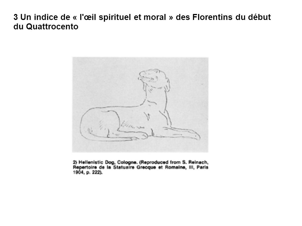 3 Un indice de « l'œil spirituel et moral » des Florentins du début du Quattrocento