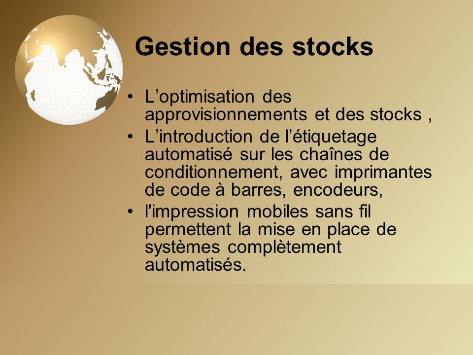 Gestion des stocks Loptimisation des approvisionnements et des stocks, Lintroduction de létiquetage automatisé sur les chaînes de conditionnement, ave