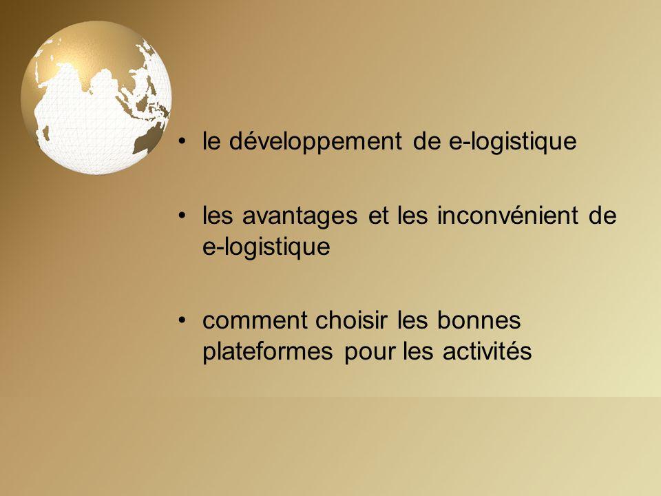 le développement de e-logistique les avantages et les inconvénient de e-logistique comment choisir les bonnes plateformes pour les activités