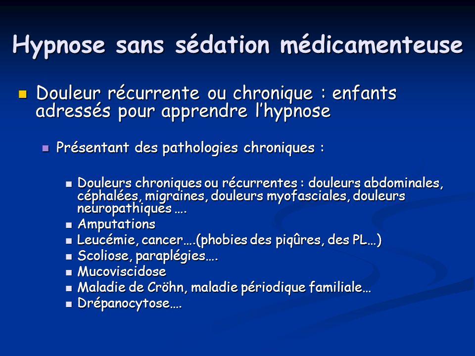 Hypnose sans sédation médicamenteuse Douleur récurrente ou chronique : enfants adressés pour apprendre lhypnose Douleur récurrente ou chronique : enfa