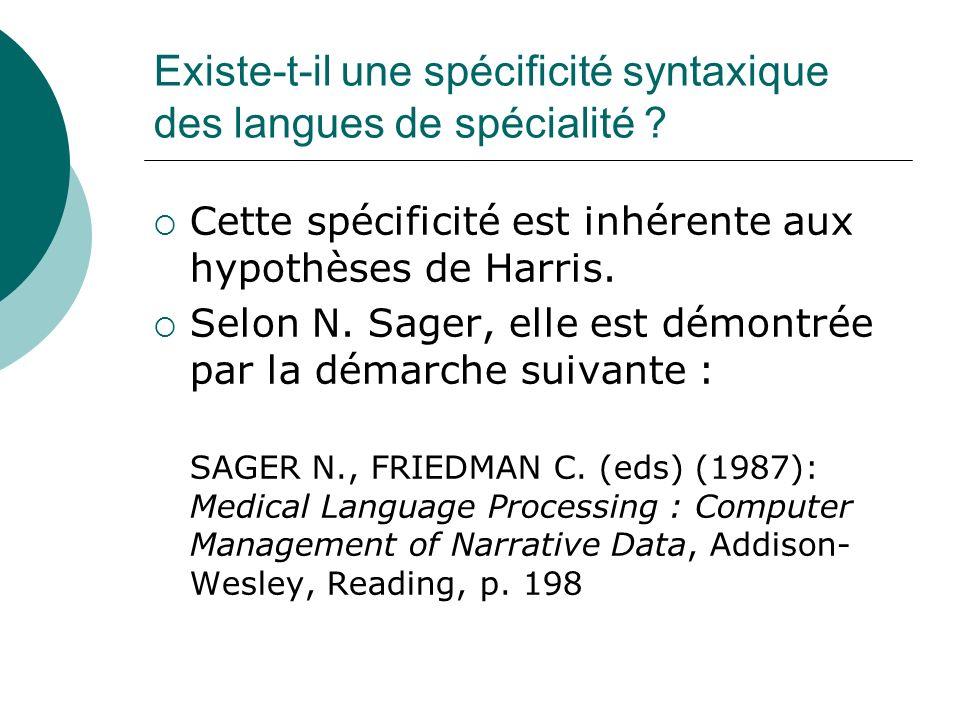 Existe-t-il une spécificité syntaxique des langues de spécialité ? Cette spécificité est inhérente aux hypothèses de Harris. Selon N. Sager, elle est