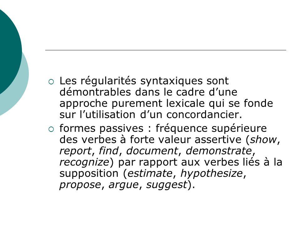 Les régularités syntaxiques sont démontrables dans le cadre dune approche purement lexicale qui se fonde sur lutilisation dun concordancier. formes pa