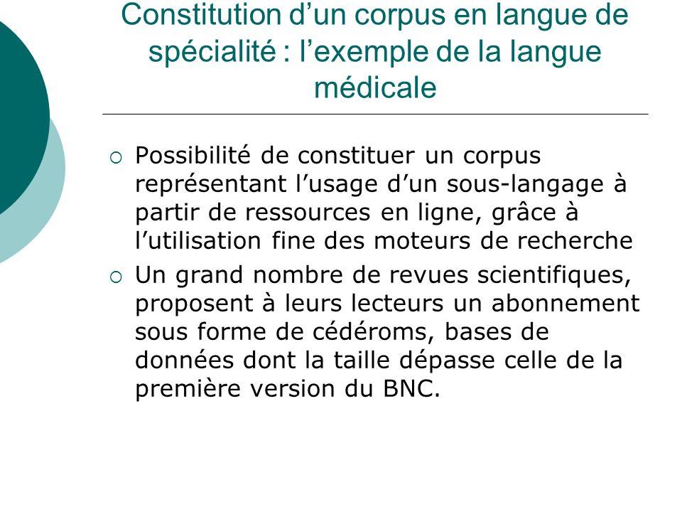 Constitution dun corpus en langue de spécialité : lexemple de la langue médicale Possibilité de constituer un corpus représentant lusage dun sous-lang
