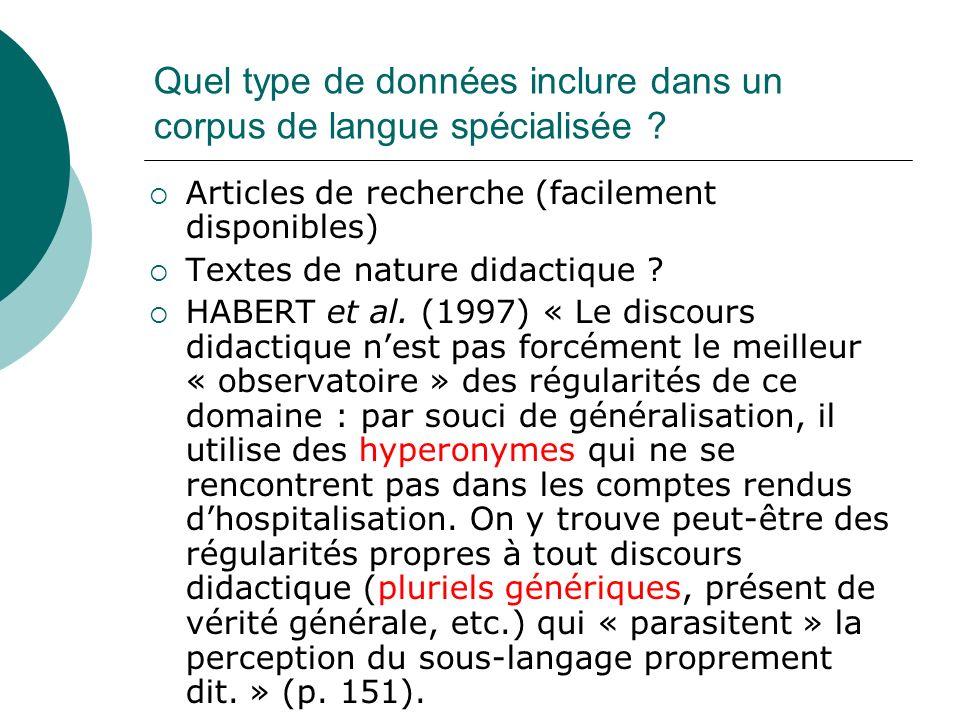 Quel type de données inclure dans un corpus de langue spécialisée ? Articles de recherche (facilement disponibles) Textes de nature didactique ? HABER