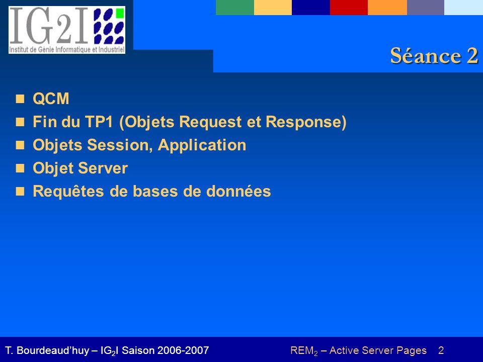 REM 2 – Active Server Pages 3T.Bourdeaudhuy – IG 2 I Saison 2006-2007 QCM Cf.