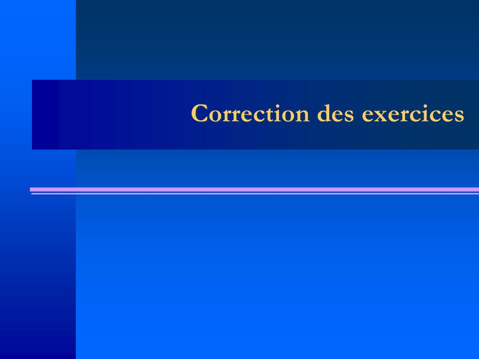 Correction des exercices