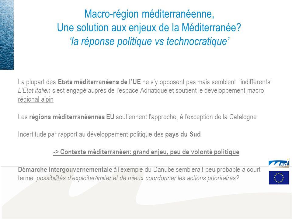 Macro-région méditerranéenne, Une solution aux enjeux de la Méditerranée? la réponse politique vs technocratique La plupart des Etats méditerranéens d