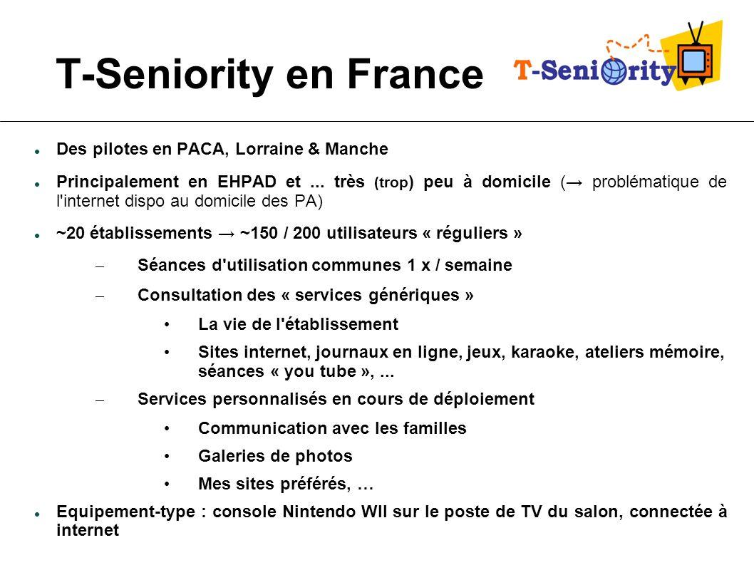 T-Seniority en France Des pilotes en PACA, Lorraine & Manche Principalement en EHPAD et... très (trop ) peu à domicile ( problématique de l'internet d