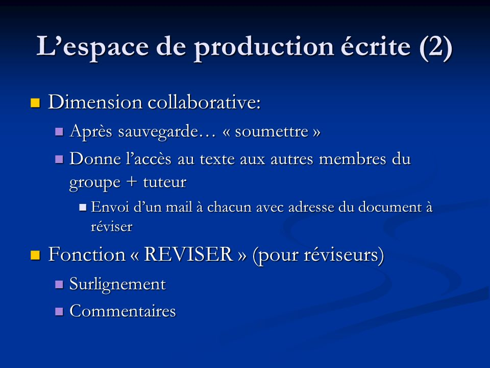 Lespace de production écrite (2) Dimension collaborative: Dimension collaborative: Après sauvegarde… « soumettre » Après sauvegarde… « soumettre » Don