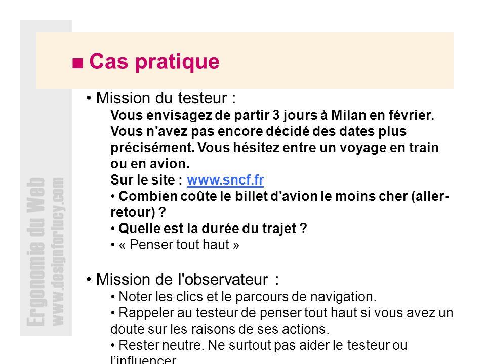 Cas pratique Mission du testeur : Vous envisagez de partir 3 jours à Milan en février.