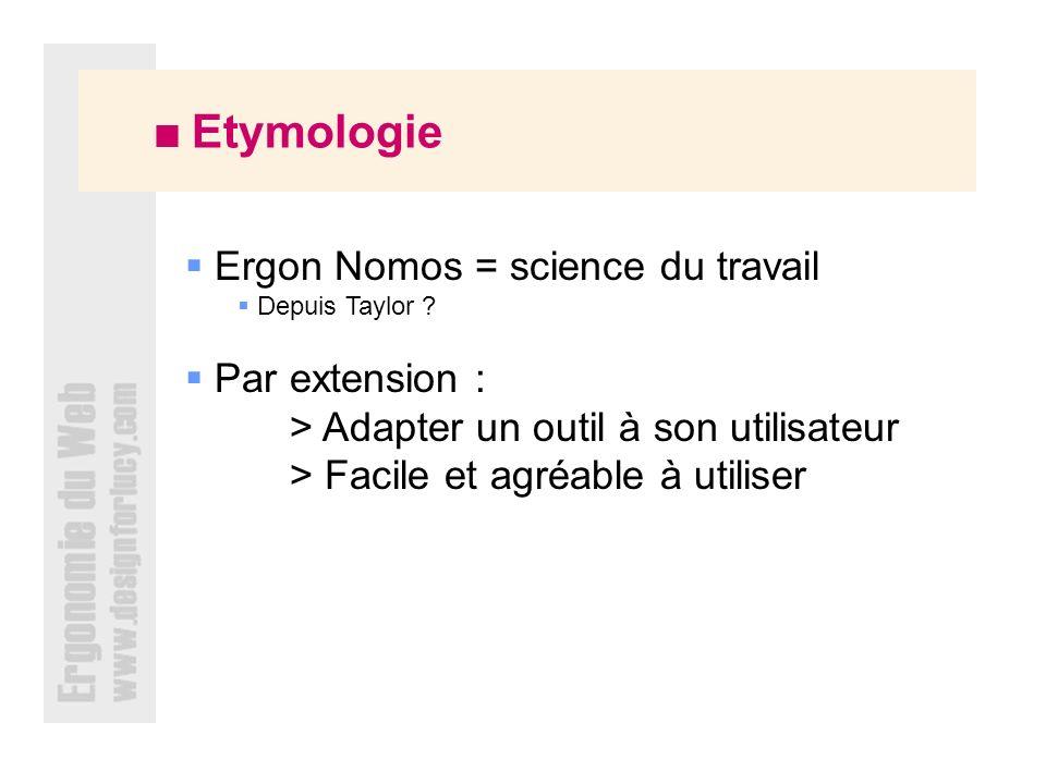 Etymologie Ergon Nomos = science du travail Depuis Taylor .