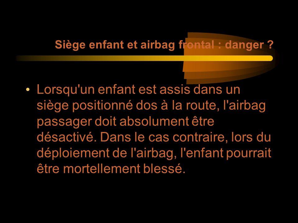 Siège enfant et airbag frontal : danger .