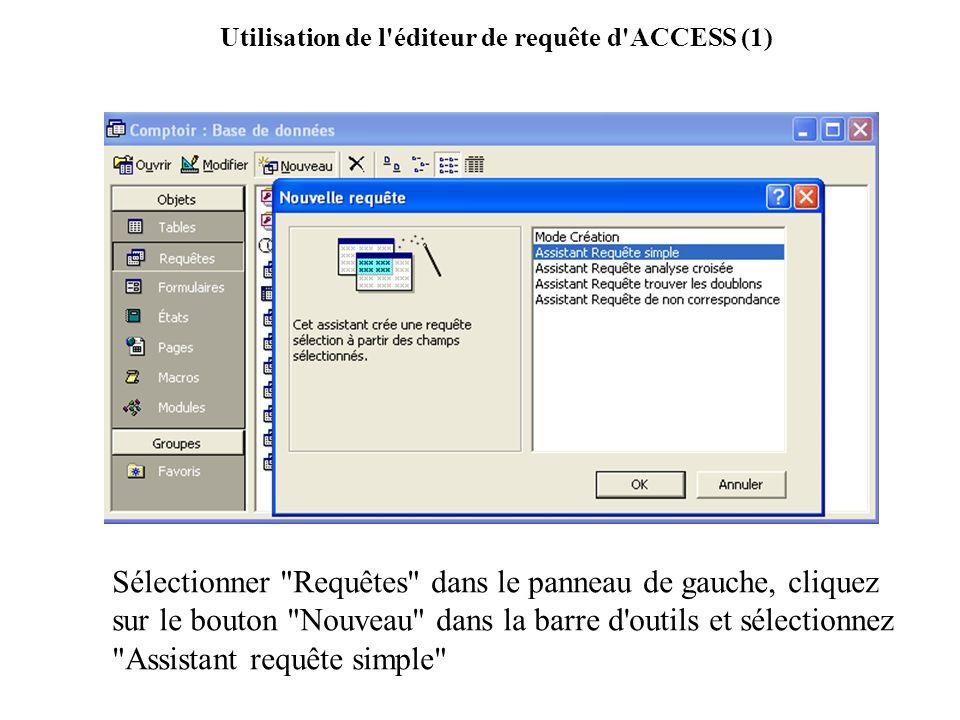 Utilisation de l'éditeur de requête d'ACCESS (1) Sélectionner