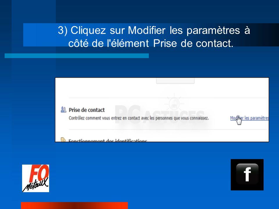 3) Cliquez sur Modifier les paramètres à côté de l élément Prise de contact.