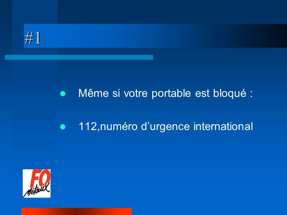 #1 Même si votre portable est bloqué : 112,numéro durgence international