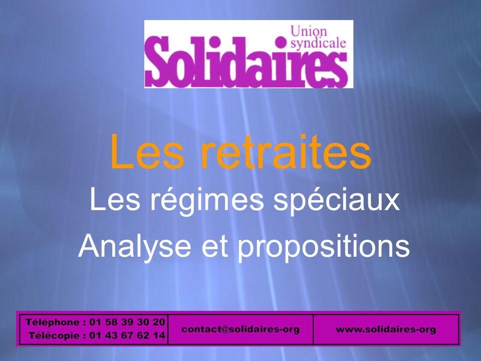 Les retraites Les régimes spéciaux Analyse et propositions